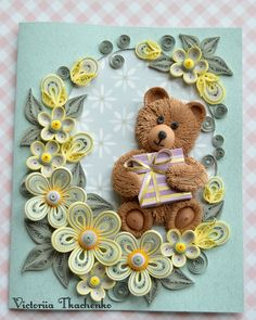 Quilled teddy bear and flowers
