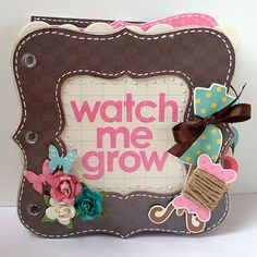 Watch Me Grow *My Little Shoebox* - Scrapbook.com