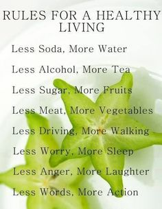 Rules for healthy living health, healthy life, food, nutrition, diet, dieting, vegetables, vegetarian, healthy eating, inspiration, motivation, quotes, self development, happiness, fitness, workout, exercise, routine
