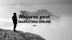 10 post Social Media y Marketing Online 2016 que igual te pueden interesar #marketing #socialmedia #redessociales #blog