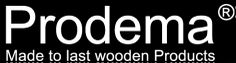 Prodema. Made to last wooden Products.