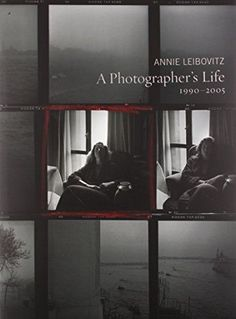 A Photographers Life 1990 2005 By Annie Leibovitz