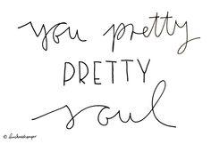 Hand Lettering You pretty pretty soul