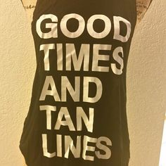 Good times and tan lines NWOT Good times and tan lines. Beach babe ready Tops