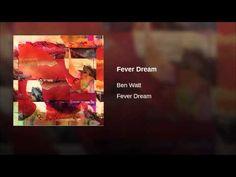 Fever Dream - YouTube