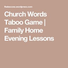 Church Words Taboo Game | Family Home Evening Lessons