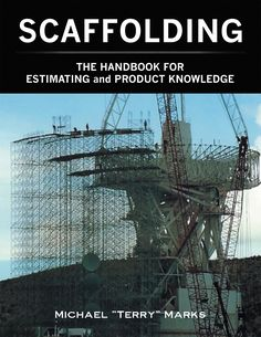 """Scaffolding: The Handbook For Estimating and Product Knowledge"" by Page Publishing Author Michael ""Terry"" Marks! Click the cover for more information and to find out where you can purchase this great book!"