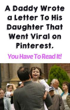 I'm in tears. Oh my goodness so beautiful!!! http://lifeasmama.com/a-daddy-wrote-a-letter-to-his-daughter-that-went-viral-on-pinterest-a-must-read/