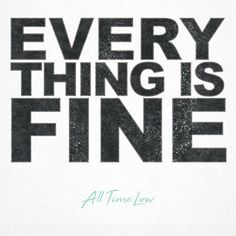 """ba47cdb0 According to Alex Gaskarth and pop-punk standouts All Time Low, """"Everything  is Fine,"""" or so they assert on their first brand-new single of"""