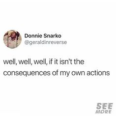 Donnie Snarko Well Well Well If I. ~ Memes curates only the best funny online content. Top Funny, Stupid Funny, Funny Stuff, Funny Relatable Memes, Funny Quotes, Sarcasm Quotes, Fact Quotes, Haha, Mood Quotes