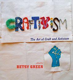 Craftivism by Betsy Greer