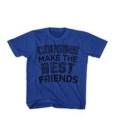 Royal Blue Cousins Make the Best Friends Tee - Toddler & Boys | zulily