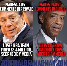 Liberal logic. PLUS Sharpton OWES MILLIONS to IRS. But that gets overlooked b/c he is helping Obama with his Agenda to DIVIDE Americans That's because abc, nbc, cbs, cnn are low life Margot infested liberal assholes!!!!!