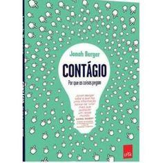 """""""Contágio: porque as coisas pegam"""", de Jonah Berger. (Sobre marketing)"""