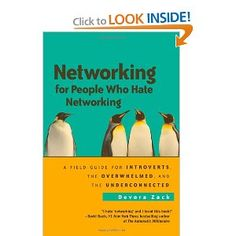 networking for people who hate networking: a field guide for introverts...    maybe this will help me be less socially awkward! :)