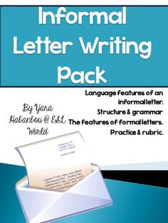 Informal Letter Writing Pack. This unit is a collection of lesson materials to help support and deliver lessons to teach informal letter writing to students who have possibly have never encountered letter writing before. $ ESL World
