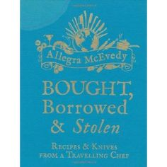 Bought, Borrowed, Stolen