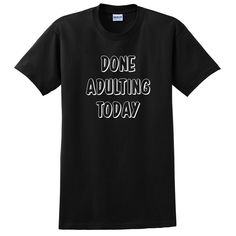 Done adulting today funny cute gift for her for him workout gym fitness yoga graphic T Shirt #adultingtoday #adulting #workouttank #gym