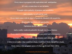 Dawn, dusk, catharsis, purge, hope, optimism, quotes, dreams at dusk, sultry sunsets