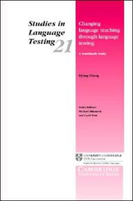 Changing Language Teaching through Language Testing: A Washback Study by Liying Cheng Download
