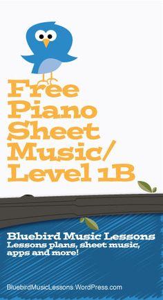 Free Piano Sheet Music   Level 1B -  https://bluebirdmusiclessons.wordpress.com/2016/06/18/free-piano-sheet-music-easylevel-1b/