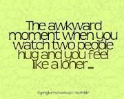 Haha all the time! Third wheel swag! Loner quotes - Google Search