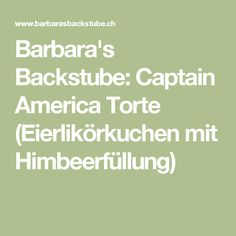 Barbara's Backstube: Captain America Torte (Eierlikörkuchen mit Himbeerfüllung)