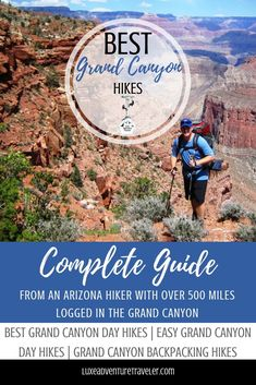 A round-up of the best Grand Canyon hikes from an Arizona hiker who has hiked more than 500 miles of trails in the Grand Canyon including the best day hikes in the Grand Canyon, easy Grand Canyon hikes, and best Grand Canyon backpacking hikes.