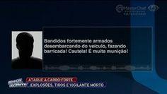 Galdino Saquarema Noticia: Vigilante é morto em ataque a carro forte em SP