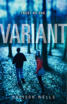 """""""Variant"""": 5 Wins and 5 Fails. Robison Wells' young adult novel is well written and has promise, but what could have been fantastic book is ..."""