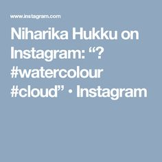 "Niharika Hukku on Instagram: ""🔵 #watercolour #cloud"" • Instagram"