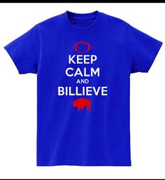 Keep Calm and Billieve TShirt. Buffalo Bills EJ Manuel by TSL21, $18.00