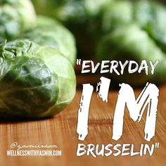 Inspired by @robynyoukilis. Yes I am really that corny that I HAD to recreate this! . Okay so I really don't eat Brussels sprouts every day {rotate your foods!} but I definitely eat a PLETHORA of greens EVERYDAY. And I've been known to crave Brussels sprouts {my sister likes to mock me for this}. . On a serious note greens are so important. They alkalize your body's pH level and neutralize acidic foods {such as most proteins grains}. When you eat foods that alkalize your body you are better…