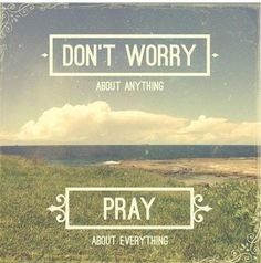 The answer of all your problems is praying