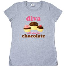 #Funny Diva - Will Sing For #Chocolate Women's #T-Shirt www.inktastic.com