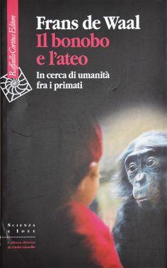 """La cinquina Finalista 2014 """"il Bonobo e L'ateo"""" Frans de Waal"""
