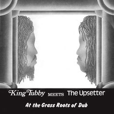 King Tubby Meets the Upsetter at the Grass Roots of Dub [LP] - Vinyl