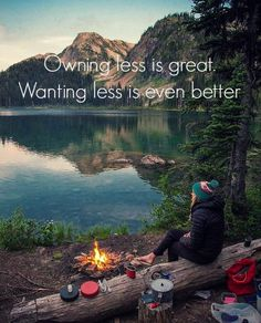 owning less is great, wanting less is even better.