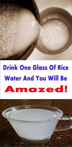 Drink One Glass Of Rice Water And See What Will Happen To Your Body – You Will Be Amazed!