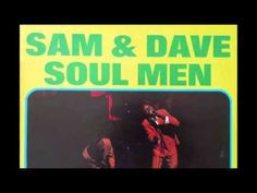 SAM and DAVE  -  'Soul Man' (1967): Not hardly originated by the Blues Brothers and Steve Cropper on guitar (who did play with them).