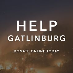 Gatlinburg needs our help! As you may know, Gatlinburg, TN and surrounding areas are currently experiencing devastating wildfire damage. Want to help? Donate online TODAY! All proceeds will directly benefit the impacted community, by providing supplies to evacuees. Every dollar counts! Let's do our part & lend a hand to those in need! #gatlinburg #wildfire