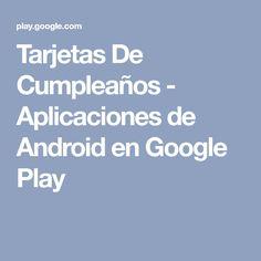 Tarjetas De Cumpleaños - Aplicaciones de Android en Google Play