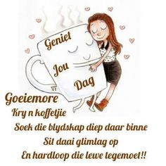 Good Morning Messages, Good Morning Wishes, Lekker Dag, Prayer For Husband, Daughter Poems, Afrikaanse Quotes, Goeie More, Words, Reclaimed Furniture