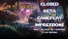 Sea of Thieves Closed Beta Video Impressions What Am I Supposed to be Doing Edition | EB: EB: Rares Sea of Thieves open-world pirate…