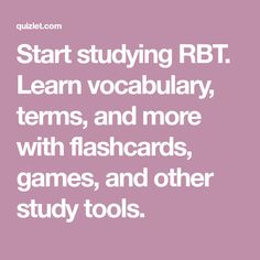 Start studying RBT. Learn vocabulary, terms, and more with flashcards, games, and other study tools.