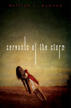 Servants of the Storm by Delilah S. Dawson   Publisher: Simon Pulse   Publication Date: 2014   www.delilahsdawson.com   #YA #Paranormal #demons