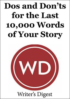 (Writing help) The Writing Process: Dos and Don'ts for the Last Words