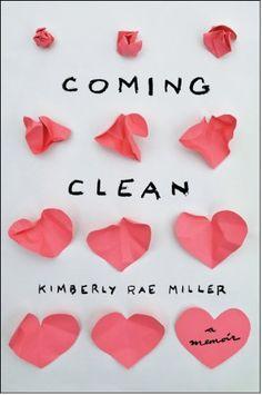 Coming Clean: A Memoir by Kimberly Rae Miller, http://www.amazon.com/dp/0544025830/ref=cm_sw_r_pi_dp_.U09rb0CYZJ9E