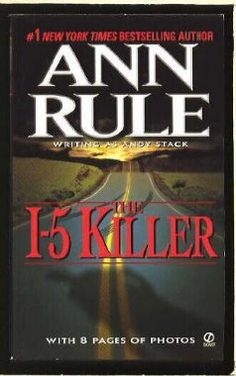 The I-5 Killer: Ann Rule, Andy Stack