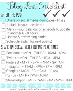 "Free Blog Post Checklist Printables & Social Media Peak-Time Mini Guide - ohksocialmedia (Page 2 of 2)   One of the biggest concerns I hear from clients is that they just get so overwhelmed by the whole blogging ""thing""; they can't keep it all straight. From inception, to writing, to publishing and promotion - Save to your desktop or print it off to add to your blog binder! Get it here ---> http://ohksocial.com/free-blog-post-checklist/"